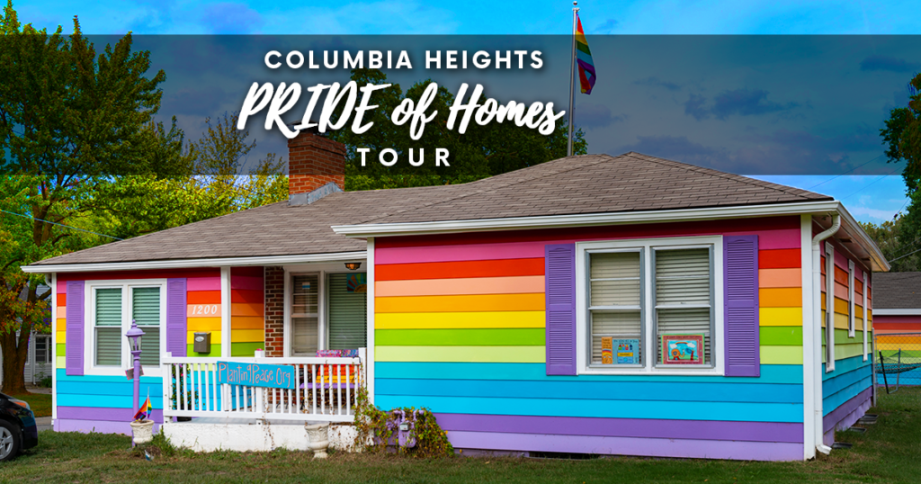 Columbia Heights PRIDE of Homes Tour