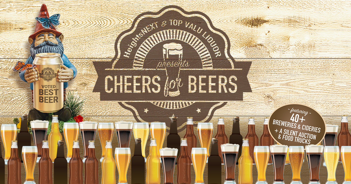 Cheers for Beers presented by HeightsNEXT & Top Valu Liquor, featuring 40+ breweries & cideries + a silent auction & food trucks