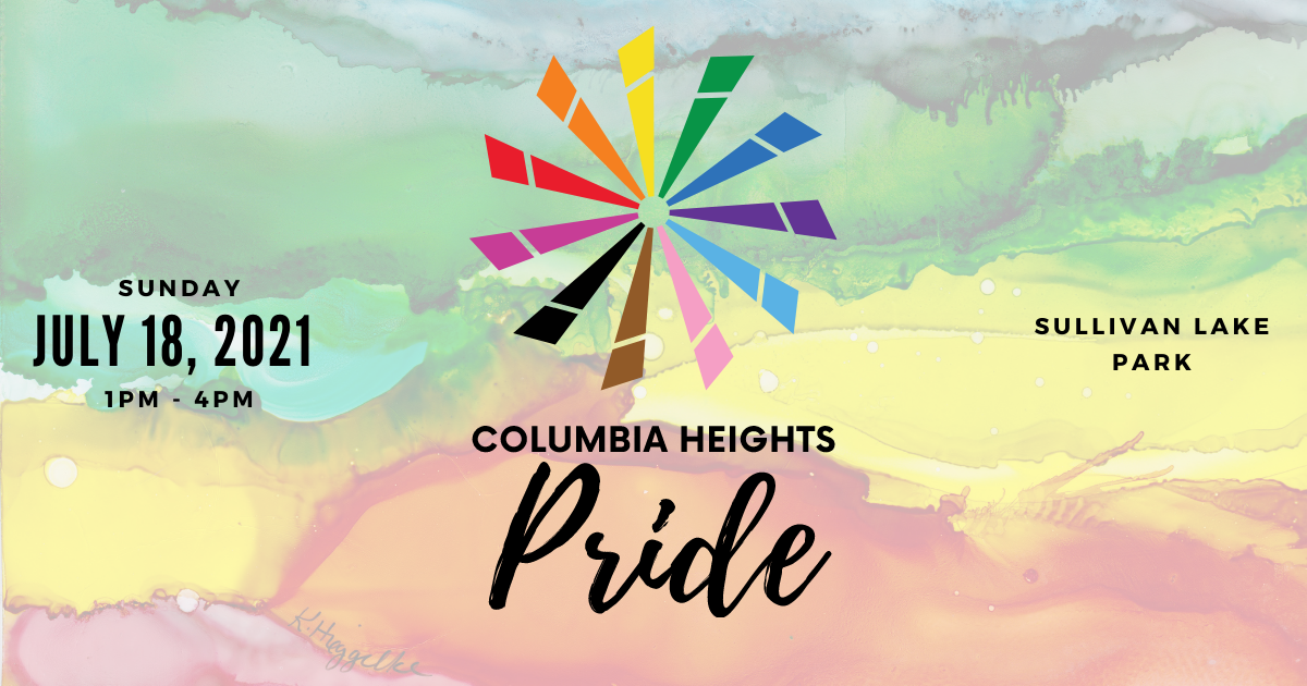 Columbia Heights PRIDE, Sunday July 18, 2021 from 1pm-4pm at Sullivan Lake Park