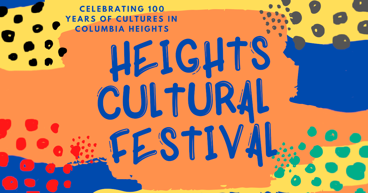 Heights Cultural Festival, Celebrating 100 years of cultures in Columbia Heights